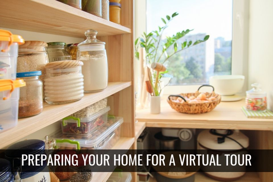 Preparing Your Home for a Virtual Tour